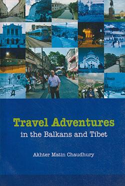 Travel Adventures in the Balkans and Tibet