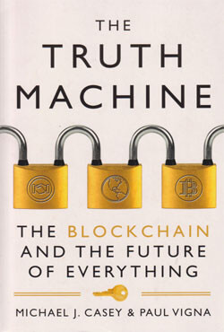 The Truth Machine : The Blockchain and the Future of Everything